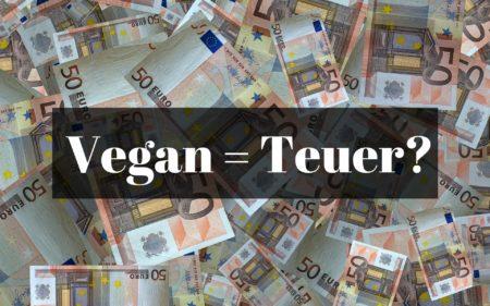 Vegan = Teuer