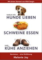 Warum wir Hunde lieben Schweine essen und Kühe anziehen Buch Cover