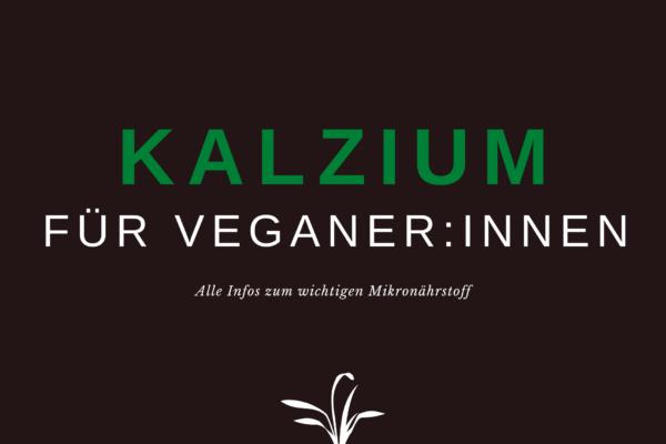 Kalzium für Veganer:innen – gesunde Knochen ohne tierliche Nahrung
