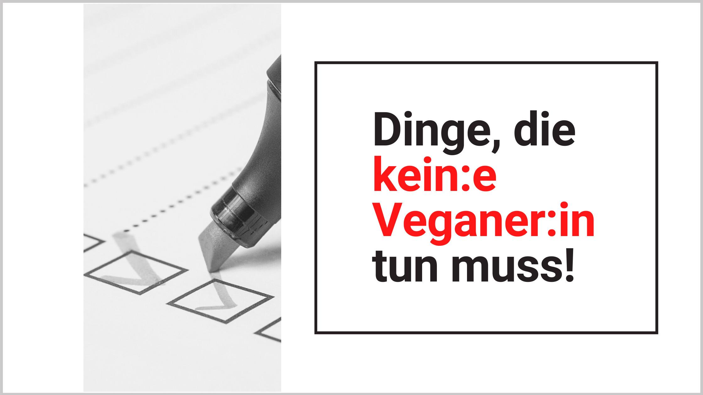 Dinge, die kein Veganer tun muss Teaser To Do