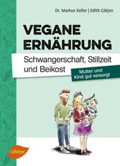 Vegane Ernaehrung Schwangerschaft Saeugling Baby Titel Markus Keller